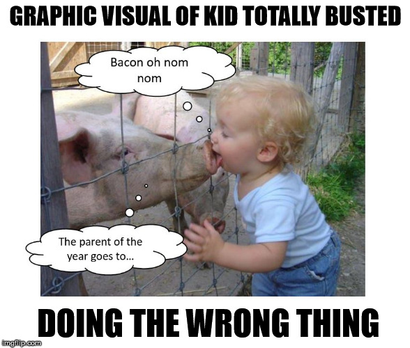 When You love Bacon | GRAPHIC VISUAL OF KID TOTALLY BUSTED DOING THE WRONG THING | image tagged in mom my bacon taste funny,bacon bits,i love bacon,bacon fun,this is bacon,whole foods | made w/ Imgflip meme maker