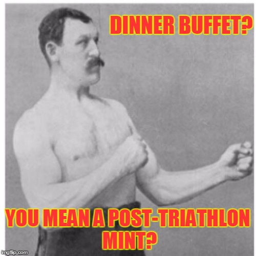 DINNER BUFFET? YOU MEAN A POST-TRIATHLON MINT? | made w/ Imgflip meme maker