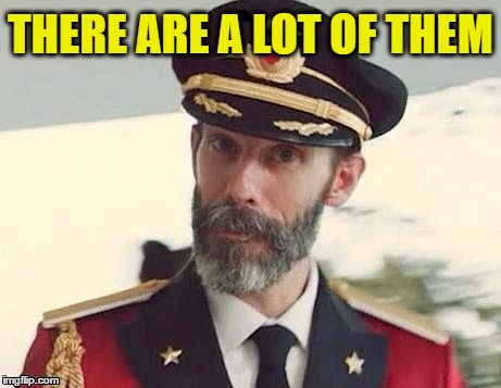 Captain Obvious | THERE ARE A LOT OF THEM | image tagged in captain obvious | made w/ Imgflip meme maker
