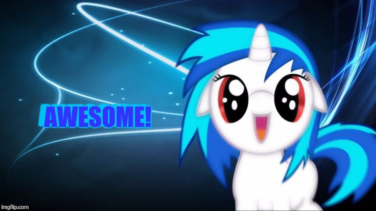 yay dj pon 3 | AWESOME! AWESOME! | image tagged in yay dj pon 3 | made w/ Imgflip meme maker