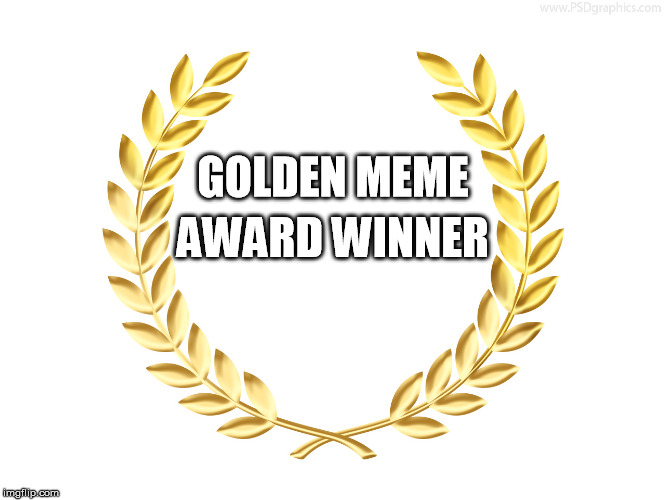 1pm50t golden meme award blank template imgflip