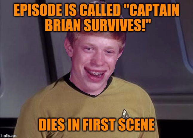 "Star Trek Brian | EPISODE IS CALLED ""CAPTAIN BRIAN SURVIVES!"" DIES IN FIRST SCENE 