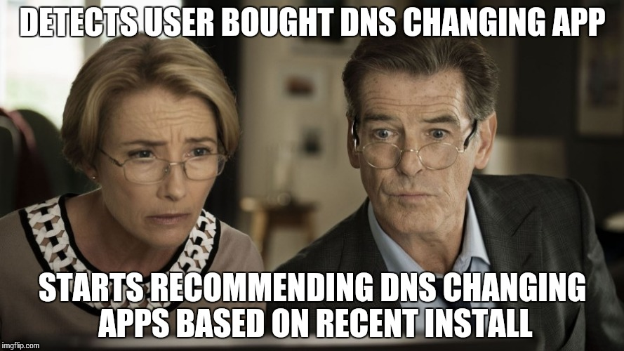 Google (Android Play Store) Logic | DETECTS USER BOUGHT DNS CHANGING APP STARTS RECOMMENDING DNS CHANGING APPS BASED ON RECENT INSTALL | image tagged in wondering,memes,funy,android,google | made w/ Imgflip meme maker