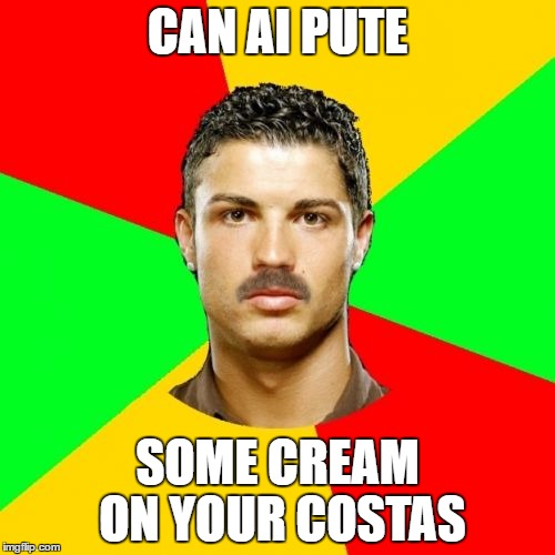 Portuguese | CAN AI PUTE SOME CREAM ON YOUR COSTAS | image tagged in memes,portuguese | made w/ Imgflip meme maker