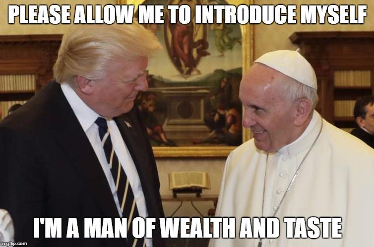 1pml70 pope francis imgflip,Pope Francis Trump Meme