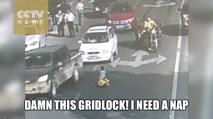 DAMN THIS GRIDLOCK! I NEED A NAP | made w/ Imgflip meme maker