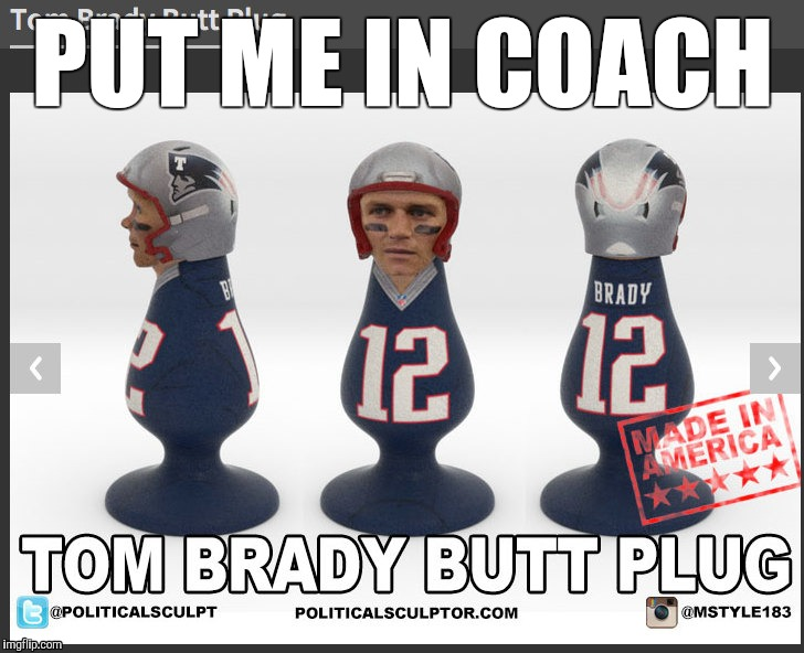 Put me In Coach | PUT ME IN COACH | image tagged in nfl memes,nfl football,tom brady superbowl | made w/ Imgflip meme maker