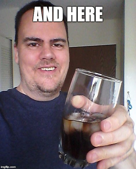 cheers | AND HERE | image tagged in cheers | made w/ Imgflip meme maker