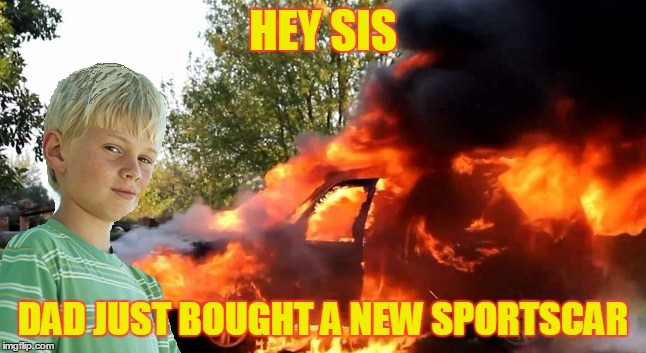 HEY SIS DAD JUST BOUGHT A NEW SPORTSCAR | made w/ Imgflip meme maker