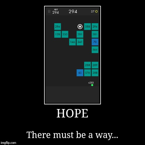 Hope | HOPE | There must be a way... | image tagged in funny,demotivationals,ballz,doomed,hope | made w/ Imgflip demotivational maker