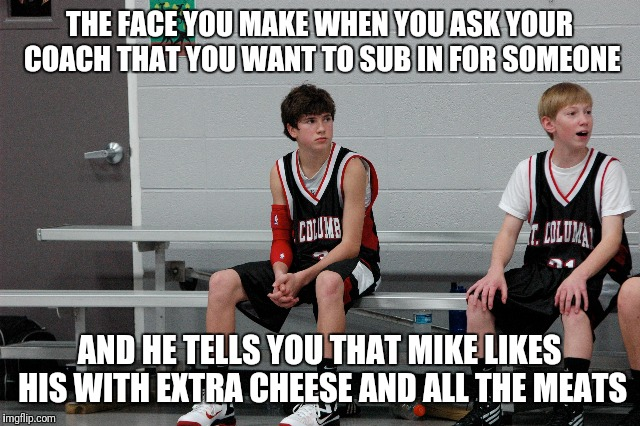 Sad benched basketball player | THE FACE YOU MAKE WHEN YOU ASK YOUR COACH THAT YOU WANT TO SUB IN FOR SOMEONE AND HE TELLS YOU THAT MIKE LIKES HIS WITH EXTRA CHEESE AND ALL | image tagged in sad benched basketball player,funny,memes,meme,basketball meme,subway | made w/ Imgflip meme maker