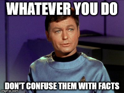"I hate it when people speak from ""feelings"" and ignore the facts. 