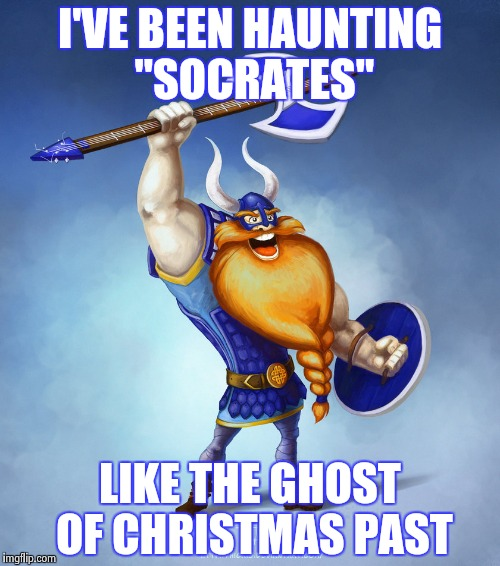 "Viking Rocker | I'VE BEEN HAUNTING ""SOCRATES"" LIKE THE GHOST OF CHRISTMAS PAST 