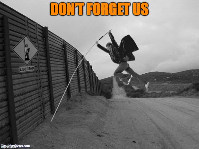 DON'T FORGET US | made w/ Imgflip meme maker