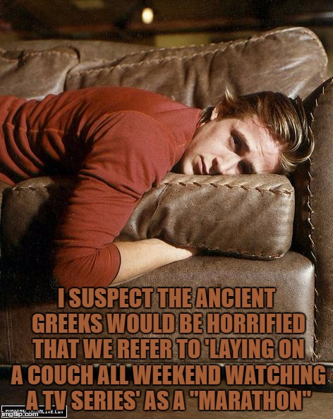 "Ryan Gosling on a Couch | I SUSPECT THE ANCIENT GREEKS WOULD BE HORRIFIED THAT WE REFER TO 'LAYING ON A COUCH ALL WEEKEND WATCHING A TV SERIES' AS A ""MARATHON"" 