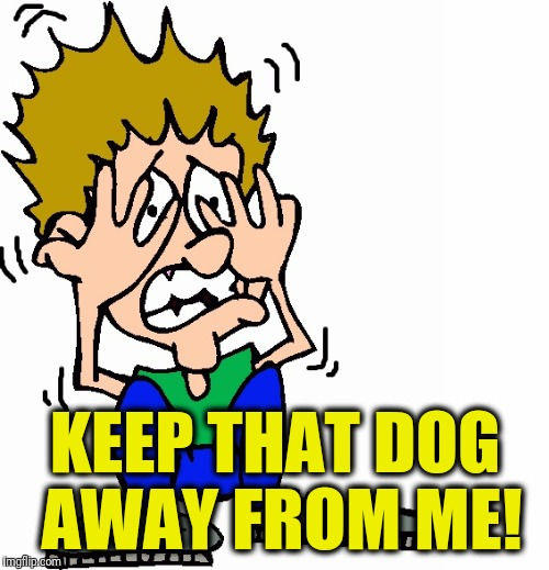 don't hit me | KEEP THAT DOG AWAY FROM ME! | image tagged in don't hit me | made w/ Imgflip meme maker