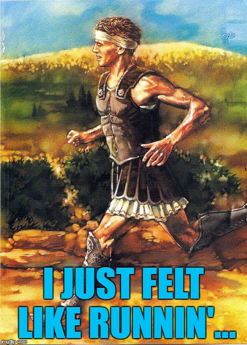 I JUST FELT LIKE RUNNIN'... | made w/ Imgflip meme maker