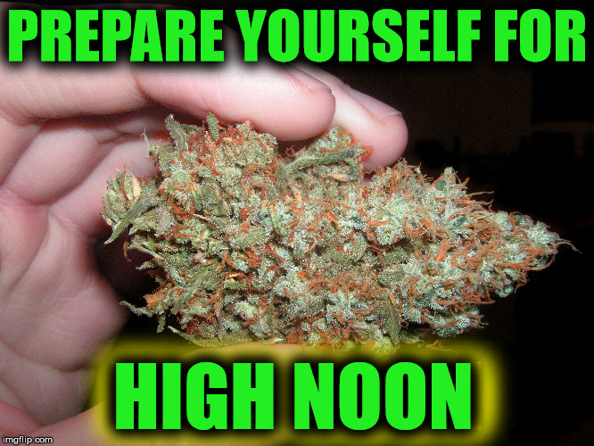 PREPARE YOURSELF FOR HIGH NOON HIGH NOON | made w/ Imgflip meme maker