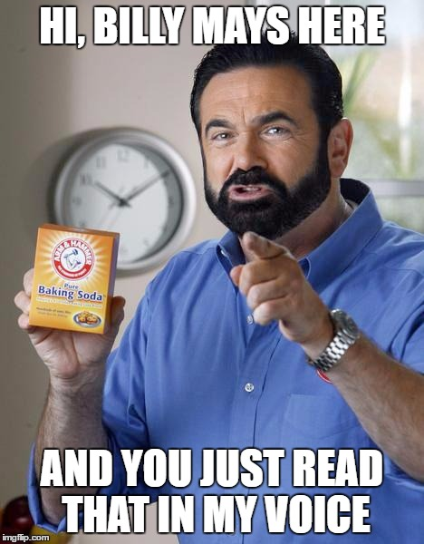 Billy Mays | HI, BILLY MAYS HERE AND YOU JUST READ THAT IN MY VOICE | image tagged in billy mays | made w/ Imgflip meme maker