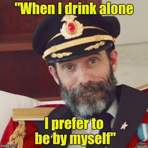 "Obviously Old Song week , George Thorogood and the Delaware Destroyers | ""When I drink alone I prefer to be by myself"" 