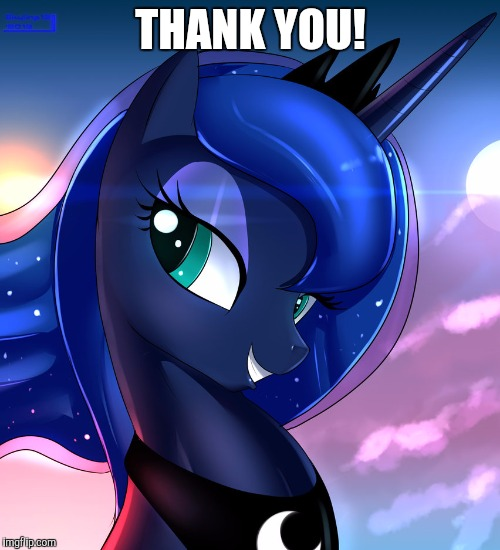 hello luna | THANK YOU! | image tagged in hello luna | made w/ Imgflip meme maker