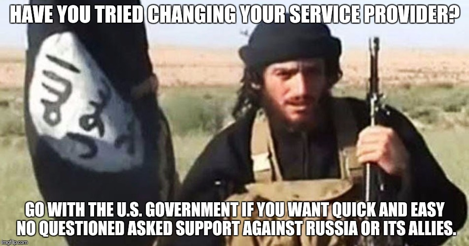 HAVE YOU TRIED CHANGING YOUR SERVICE PROVIDER? GO WITH THE U.S. GOVERNMENT IF YOU WANT QUICK AND EASY NO QUESTIONED ASKED SUPPORT AGAINST RU | made w/ Imgflip meme maker