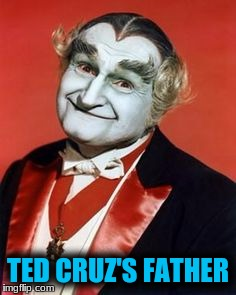 TED CRUZ'S FATHER | made w/ Imgflip meme maker