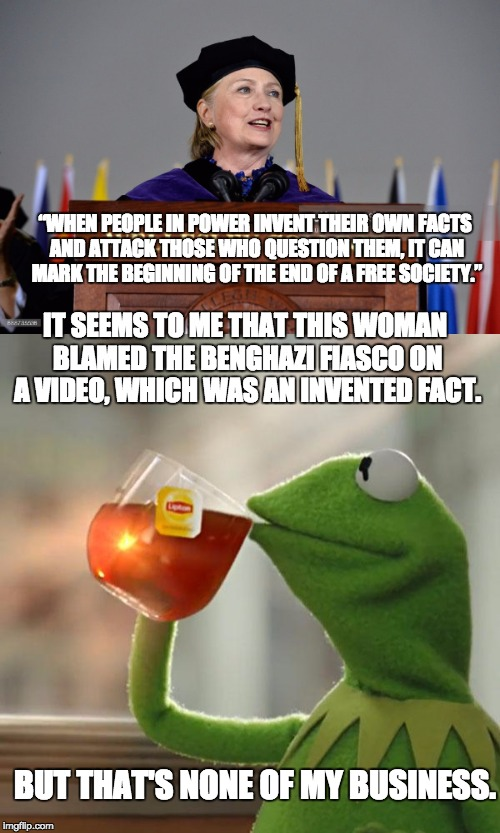 "Invented facts? | ""WHEN PEOPLE IN POWER INVENT THEIR OWN FACTS AND ATTACK THOSE WHO QUESTION THEM, IT CAN MARK THE BEGINNING OF THE END OF A FREE SOCIETY."" IT 
