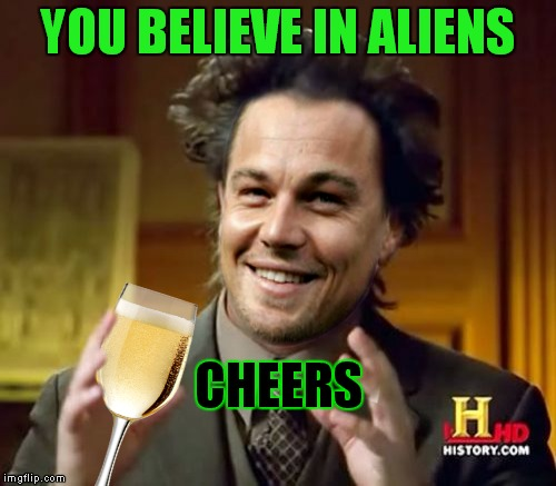 Leonardo Di'Tsoukalos | YOU BELIEVE IN ALIENS CHEERS | image tagged in leonardo dicaprio cheers,giorgio tsoukalos,aliens,cheers,meme mash up | made w/ Imgflip meme maker