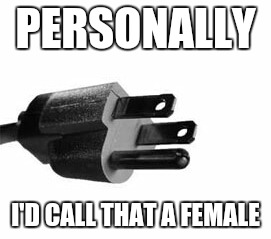 PERSONALLY I'D CALL THAT A FEMALE | made w/ Imgflip meme maker