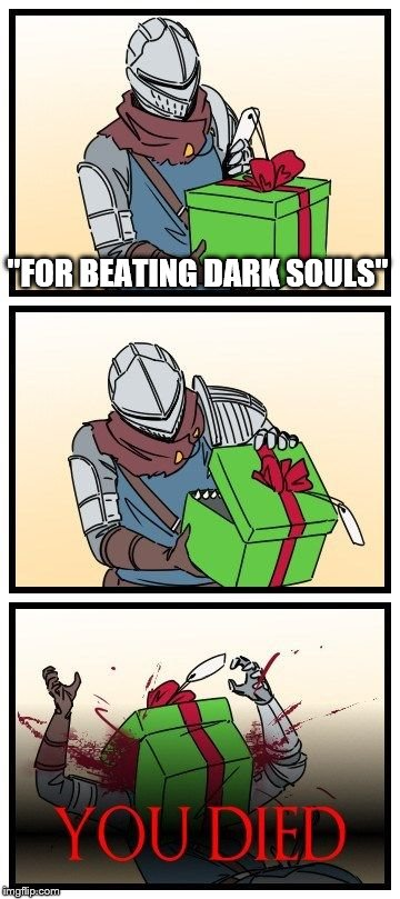 """FOR BEATING DARK SOULS"" 
