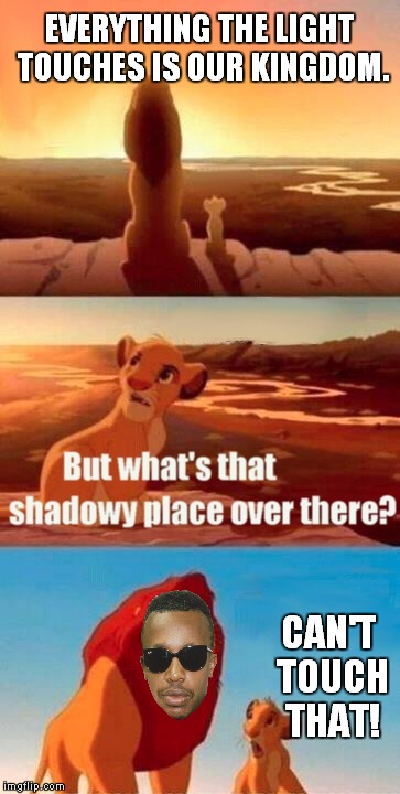 Hammer Time! (I apologize in advance if this is a repost, seems original to me.) | EVERYTHING THE LIGHT TOUCHES IS OUR KINGDOM. CAN'T TOUCH THAT! | image tagged in memes,simba shadowy place,mc hammer | made w/ Imgflip meme maker