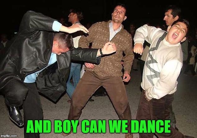 AND BOY CAN WE DANCE | made w/ Imgflip meme maker