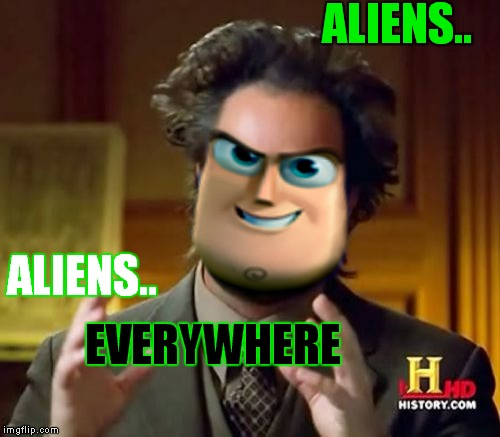 Giorgio Lightyear |  ALIENS.. ALIENS.. EVERYWHERE | image tagged in meme mash up,buzz lightyear,giorgio tsoukalos | made w/ Imgflip meme maker