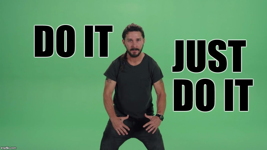 DO IT JUST DO IT | made w/ Imgflip meme maker