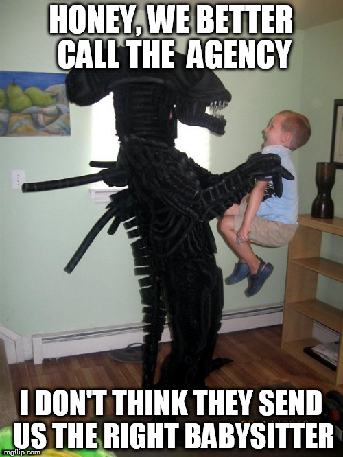 HONEY, WE BETTER CALL THE  AGENCY I DON'T THINK THEY SEND US THE RIGHT BABYSITTER | made w/ Imgflip meme maker
