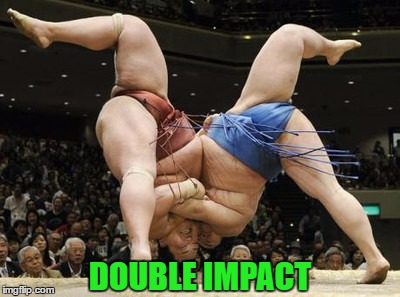 DOUBLE IMPACT | made w/ Imgflip meme maker