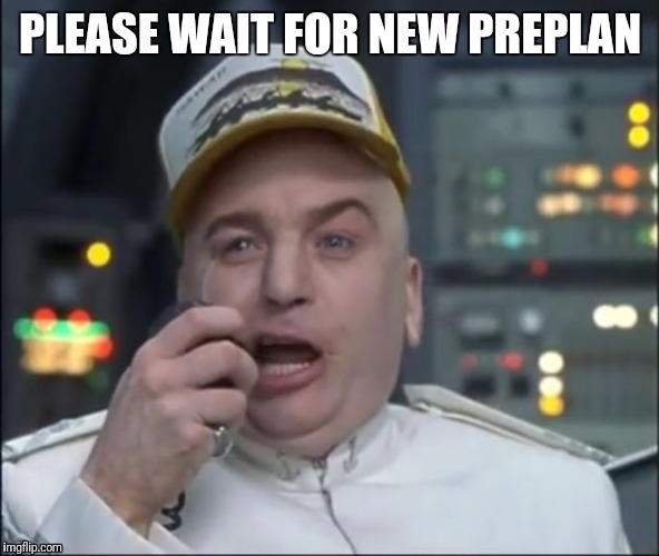 Dr. Evil Truck Driver |  PLEASE WAIT FOR NEW PREPLAN | image tagged in dr evil truck driver | made w/ Imgflip meme maker