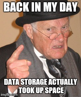 The Computers were so big they had their own rooms | BACK IN MY DAY DATA STORAGE ACTUALLY TOOK UP SPACE | image tagged in memes,back in my day,computers | made w/ Imgflip meme maker