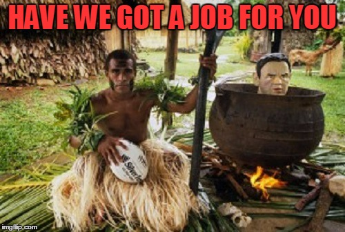 HAVE WE GOT A JOB FOR YOU | made w/ Imgflip meme maker