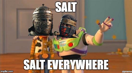 1pzham image tagged in for honor,centurion,shinobi,salt,salt everywhere