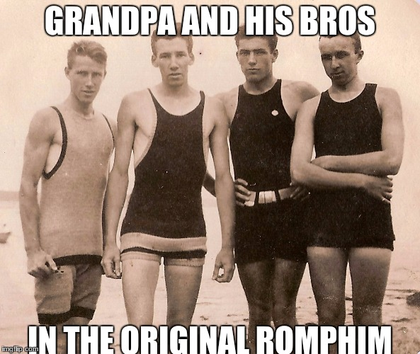 GRANDPA AND HIS BROS IN THE ORIGINAL ROMPHIM | image tagged in vintage romphims | made w/ Imgflip meme maker