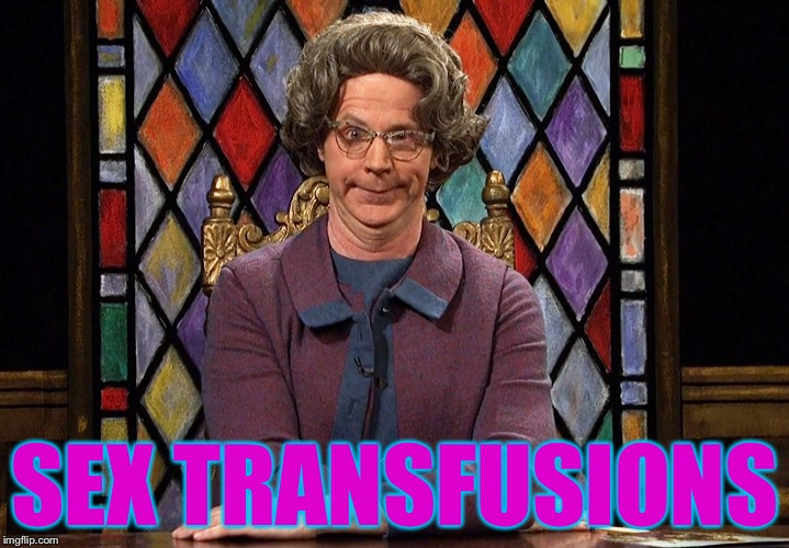 SEX TRANSFUSIONS | made w/ Imgflip meme maker