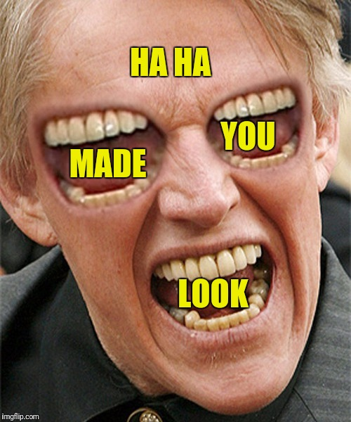 Don't look... | HA HA LOOK MADE YOU | image tagged in memes,gary busey,made you look | made w/ Imgflip meme maker