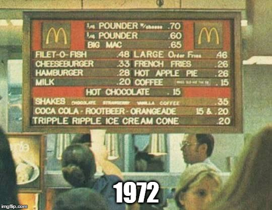 Probably healthier then too | 1972 | image tagged in mcdonalds,junk food | made w/ Imgflip meme maker