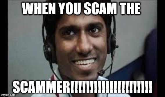 1q09z2 when you scam the scammer imgflip