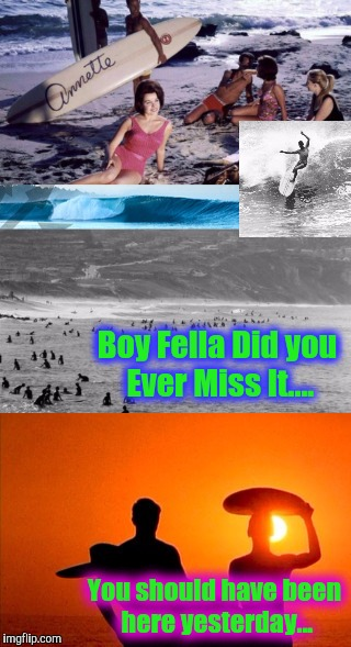 Boy Fella Did you Ever Miss It.... You should have been here yesterday... | made w/ Imgflip meme maker