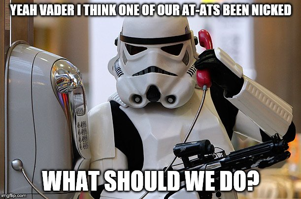 YEAH VADER I THINK ONE OF OUR AT-ATS BEEN NICKED WHAT SHOULD WE DO? | made w/ Imgflip meme maker