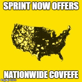 How did he disable autocorrect? I have to know!! | SPRINT NOW OFFERS NATIONWIDE COVFEFE | image tagged in covfefe,trump,autocorrect | made w/ Imgflip meme maker