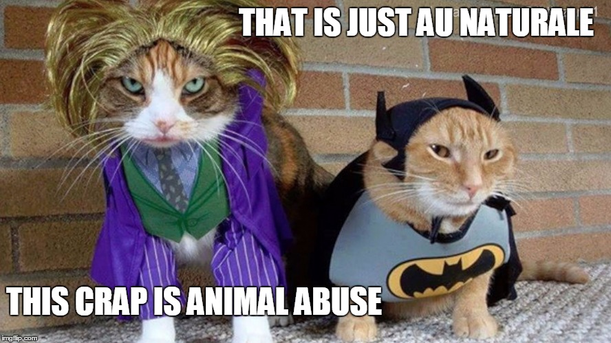 THAT IS JUST AU NATURALE THIS CRAP IS ANIMAL ABUSE | made w/ Imgflip meme maker